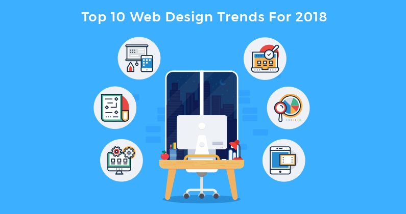 Top 10 Web Design Trends For 2018