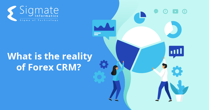 Reality of Forex CRM